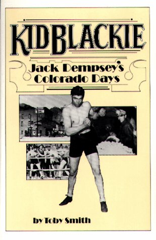 9780960876471: Kid Blackie: Jack Dempsey's Colorado Days