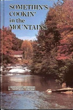 Somethin's Cookin' in the Mountains: John E LaRowe