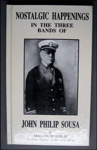 Nostalgic happenings in the three bands of John Philip Sousa: Heslip, Malcolm