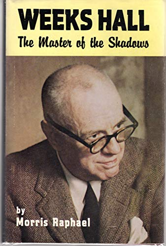Weeks Hall: The Master of the Shadows (0960886613) by Morris Raphael