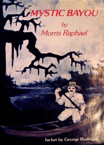 Mystic Bayou (0960886648) by Raphael, Morris