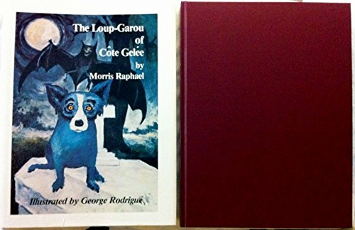 The Loup-Garou of Cote Gelee (0960886672) by Morris Raphael