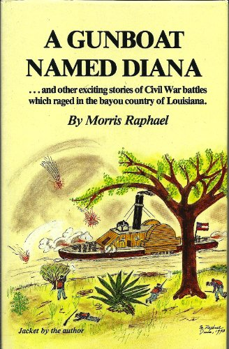 A Gunboat Named Diana.and Other Exciting Stories of Civil War Battles Which Raged in the Bayou Co...