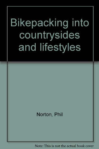 9780960887200: Bikepacking into countrysides and lifestyles