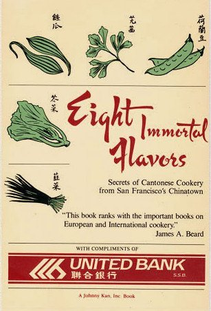 9780960890002: Eight Immortal Flavors: Secrets of Cantonese Cookery from San Francisco's Chinatown
