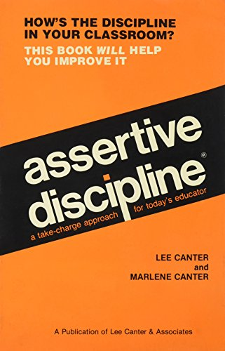 Assertive Discipline Positive Behavior: Lee Canter, Marlene