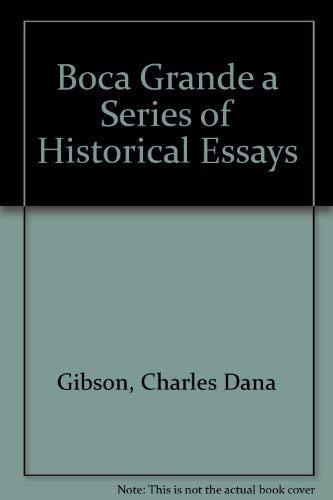 Boca Grande a Series of Historical Essays: Charles Dana Gibson