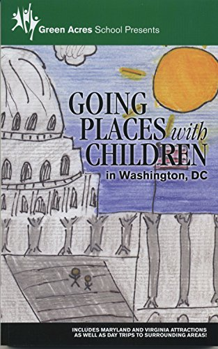 Going Places with Children in Washington, DC 18th Edition