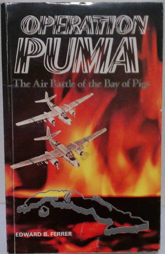 9780960900008: Operation Puma: The Air Battle of the Bay of Pigs