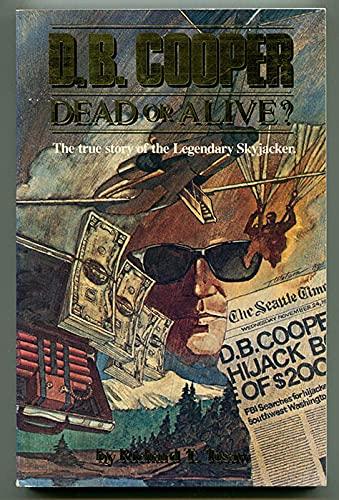 9780960901616: D. B. Cooper: Dead or Alive?