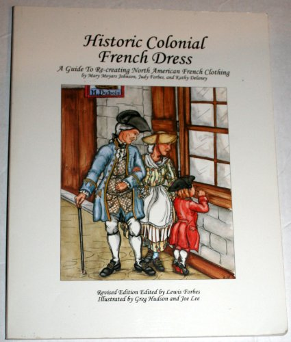 HISTORIC COLONIAL FRENCH DRESS, A GUIDE TO: Johnson, Mary Moyars;