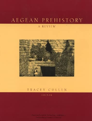 Aegean Prehistory: A Review (American Journal of Archaeology): Cullen, Tracey