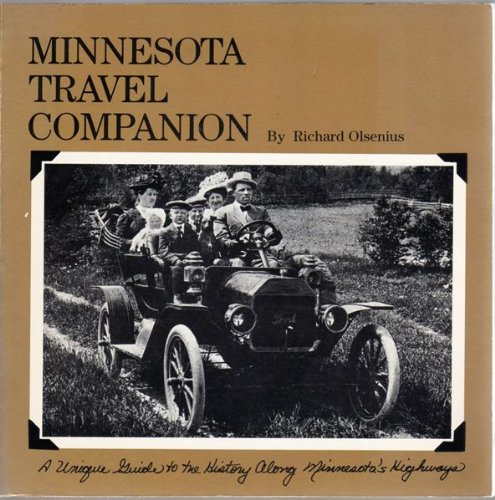 Minnesota Travel Companion: A Unique Guide to the History Along Minnesota's Highway