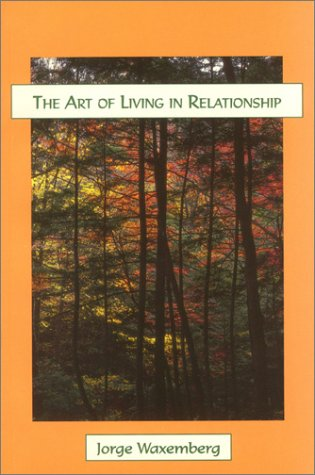 The art of living in relationship: Jorge Waxemberg