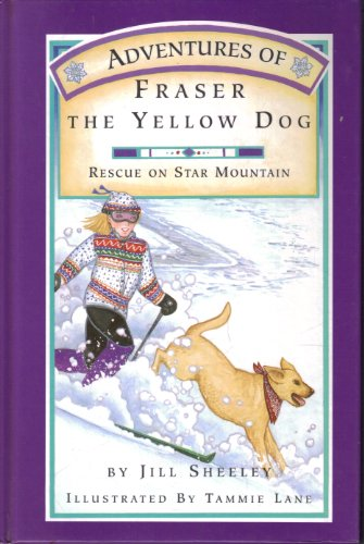 Adventures of Fraser the Yellow Dog Rescue on Star Mountain (SIGNED): Sheeley, Jill