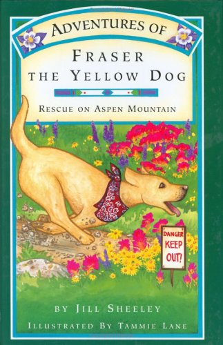 9780960910878: Adventures of Fraser the Yellow Dog: Rescue on Aspen Mountain