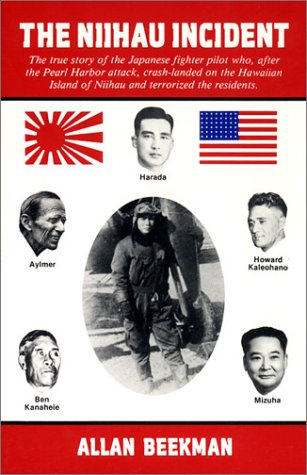 9780960913206: The Niihau Incident: The True Story of the Japanese Fighter Pilot Who, After the Pearl Harbor Attack, Crash-Landed on the Hawaiian Island of Niihau and Terrorized the Residents