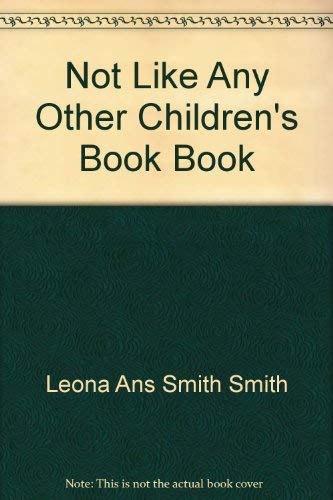 9780960923007: The Not Like Any Other Children's Book