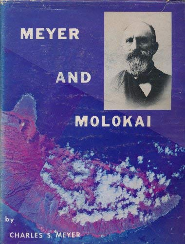 MEYER & MOLOKAI: Meyer, Charles S.