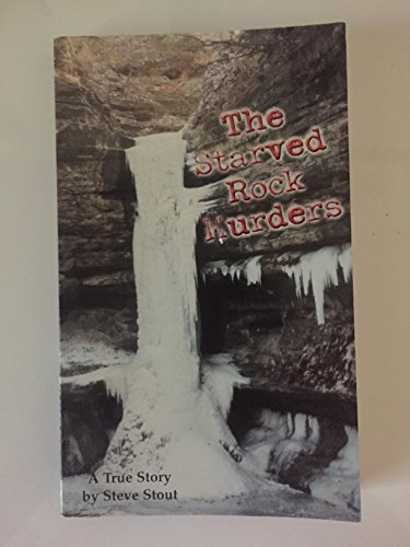 9780960929603: The Starved Rock Murders