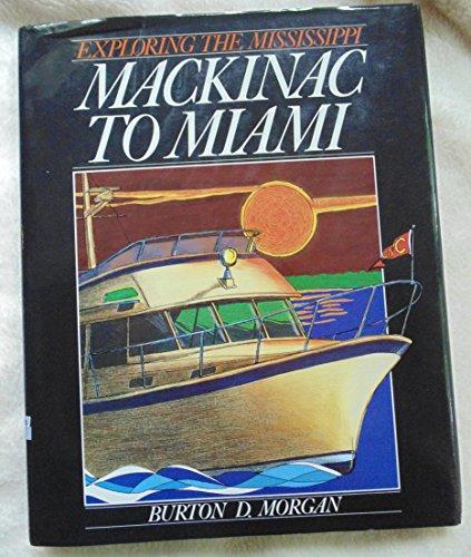Mackinac to Miami : Exploring the Mississippi: Burton D. Morgan