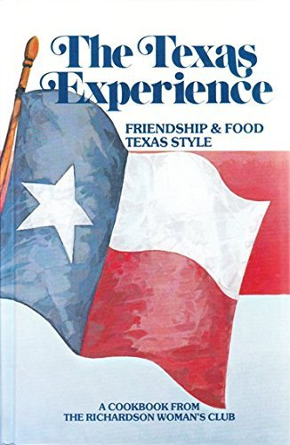 9780960941605: Texas Experience: Friendship and Food Texas Style, a Cookbook from the Richardson Woman's Club