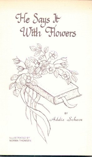 He Says It With Flowers: Addie Scheve