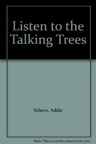 Listen to the talking trees: Addie Scheve