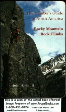 Rocky Mountain rock climbs (The climber's guide to North America): John Harlin