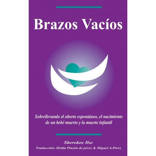 9780960945672: Brazos Vacios/Empty Arms: Coping With Miscarriage, Stillbirth and Infant Death (Spanish Edition)
