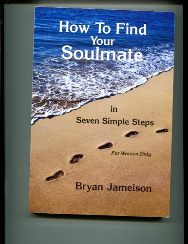 How To Find Your Soulmate in Seven: Bryan Jameison