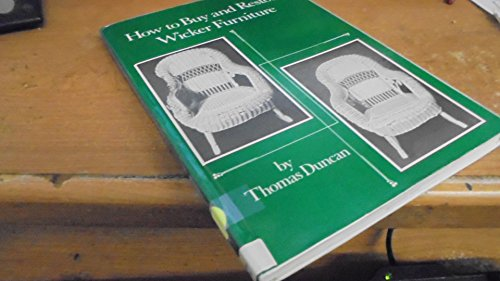 How to Buy and Restore Wicker Furniture: Duncan, Thomas