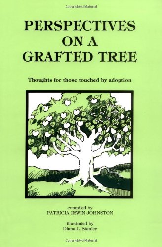 Perspectives on a Grafted Tree: Thoughts for Those Touched by Adoption