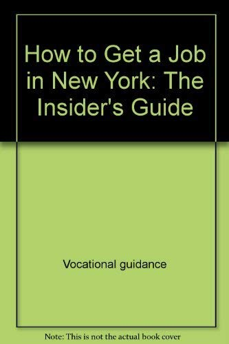 How to get a job in New York: The insider's guide (The Insider's guide series): Camden, ...