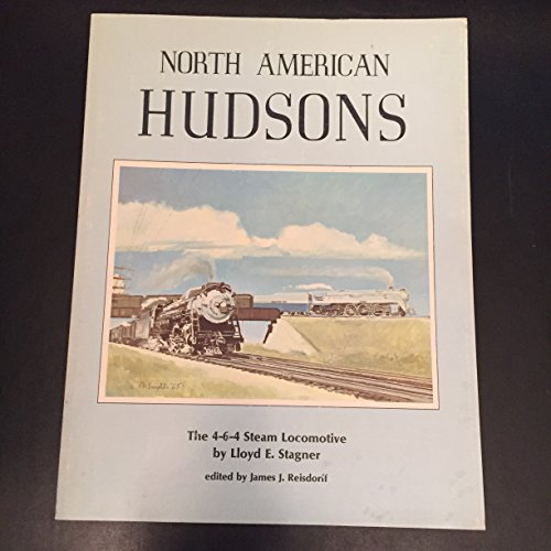North American Hudsons: The 4-6-4 steam locomotive (0960956883) by Lloyd E Stagner