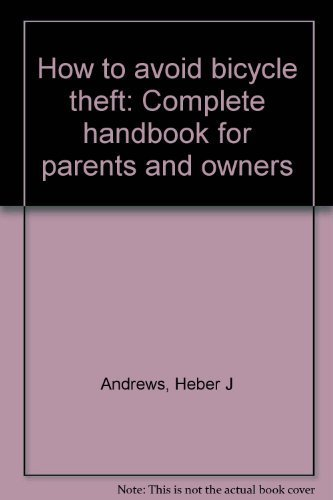 9780960959617: How to avoid bicycle theft: Complete handbook for parents and owners