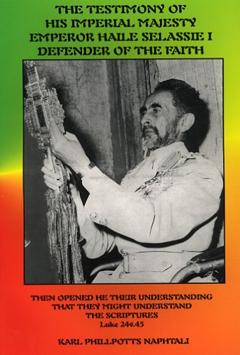 9780960968411: The Testimony of His Imperial Majesty, Emperor Haile Selassie I: Defender of the Faith
