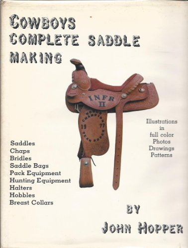 Cowboys [Complete Saddle Making -- (INSCRIBED by author): Hopper, John