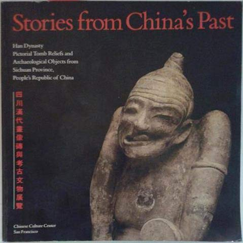Stories from China's past: Han dynasty pictorial tomb reliefs and archaeological objects from ...