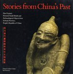 9780960978441: Stories from China's Past: Han Dynasty Pictorial Tomb Reliefs and Archaeological Objects from Sichuan Province, People's Republic of China