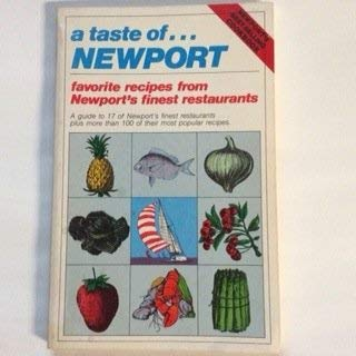 9780960981410: A Taste of Newport: A Guide to 15 of Newport's Finest Restaurants Plus More Than 100 of Their Most Popular Recipes (Taste of Series)