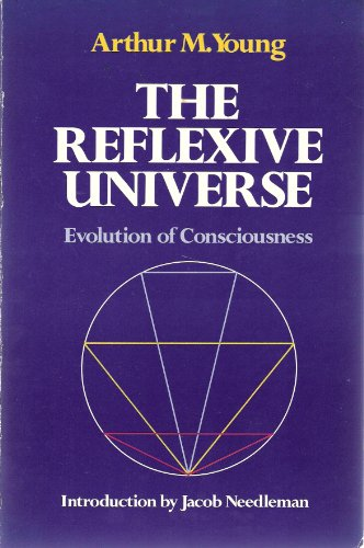 9780960985067: The Reflexive Universe: Evolution of Consciousness