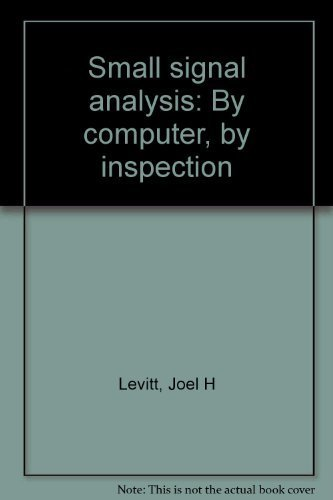 9780960989201: Small signal analysis: By computer, by inspection