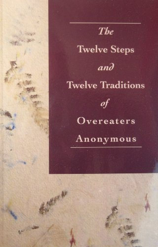 THE TWELVE STEPS OF OVEREATERS ANONYMOUS