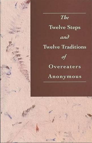 9780960989867: The Twelve Steps and Twelve Traditions of Overeaters Anonymous