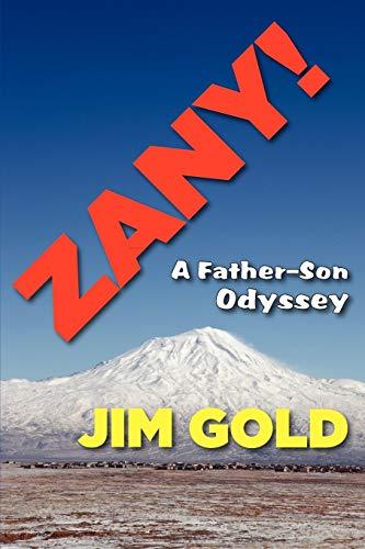 Zany!: A Father-Son Odyssey: Gold, Jim; Gold, Jim