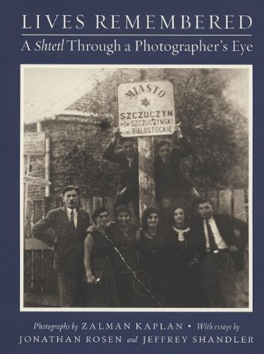 Lives Remembered: A Shtetl Through a Photographer's: Rosen, Jonathan; Shandler,