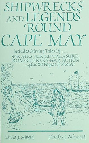 Shipwrecks and Legends 'Round Cape May Includes Stirring Tales of Pirates, Buried Treasure, Run-R...
