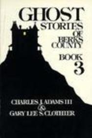 9780961000868: Ghost Stories of Berks County (Ghost Stories of Berks County (PA) Book 3)
