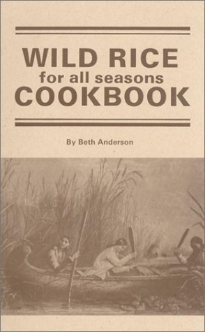 Wild Rice for All Seasons Cook Book